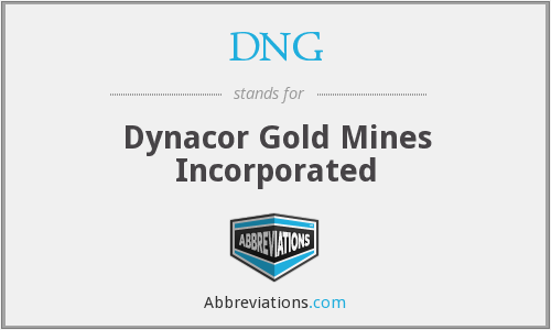 DNG - Dynacor Gold Mines Incorporated