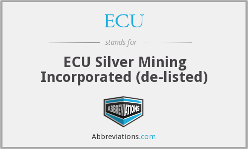 ECU - ECU Silver Mining Incorporated  (de-listed)