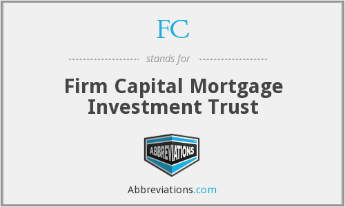 FC - Firm Capital Mortgage Investment Trust
