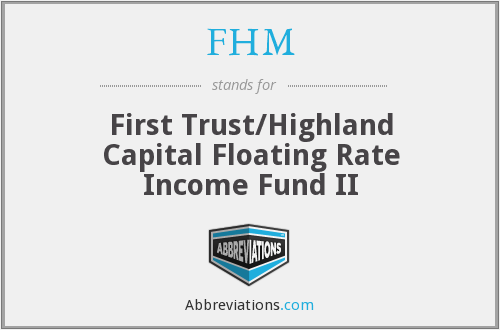 FHM - First Trust/Highland Capital Floating Rate Income Fund II