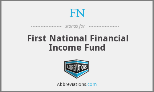 FN - First National Financial Income Fund