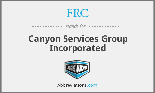 FRC - Canyon Services Group Incorporated