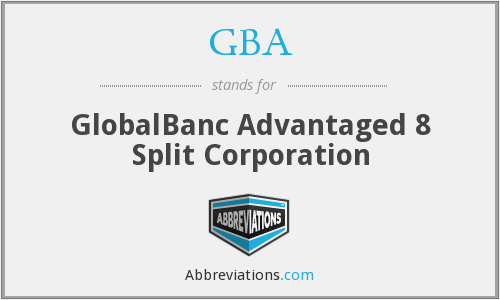 GBA - GlobalBanc Advantaged 8 Split Corporation