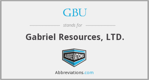 GBU - Gabriel Resources, LTD.