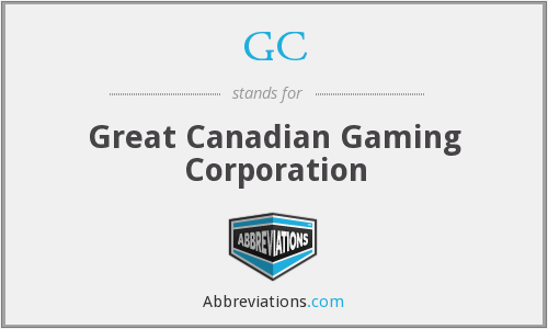 GC - Great Canadian Gaming Corporation
