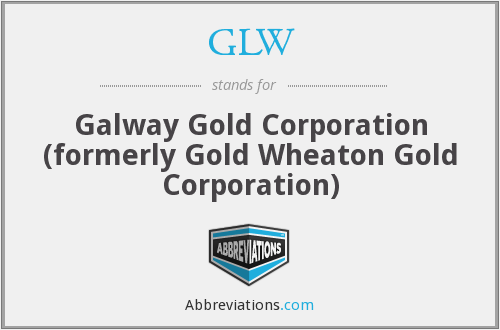 GLW - Galway Gold Corporation  (formerly Gold Wheaton Gold Corporation)