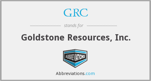 GRC - Goldstone Resources, Inc.