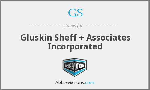 GS - Gluskin Sheff + Associates Incorporated