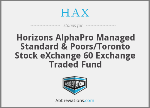 HAX - Horizons AlphaPro Managed Standard & Poors/Toronto Stock eXchange 60 Exchange Traded Fund