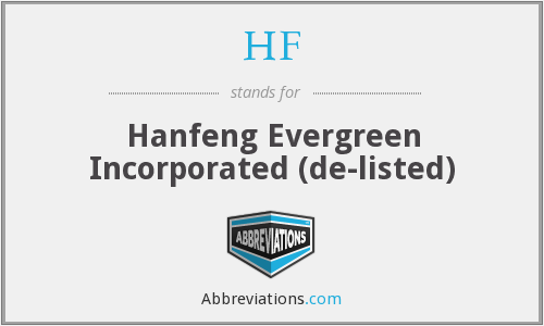 HF - Hanfeng Evergreen Incorporated (de-listed)