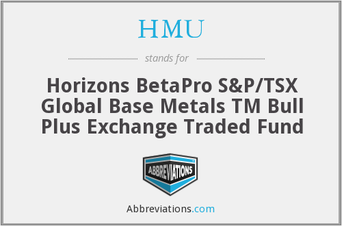 HMU - Horizons BetaPro S&P/TSX Global Base Metals TM Bull Plus Exchange Traded Fund