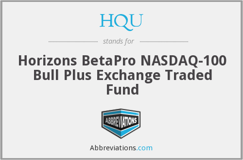 HQU - Horizons BetaPro NASDAQ-100 Bull Plus Exchange Traded Fund