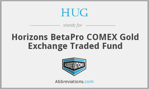 HUG - Horizons BetaPro COMEX Gold Exchange Traded Fund