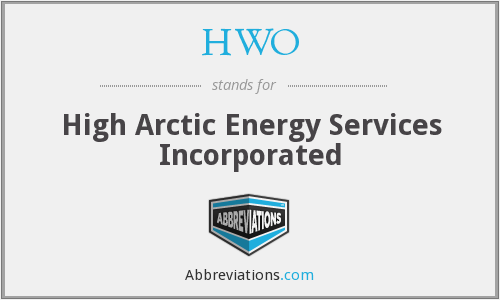 HWO - High Arctic Energy Services Incorporated