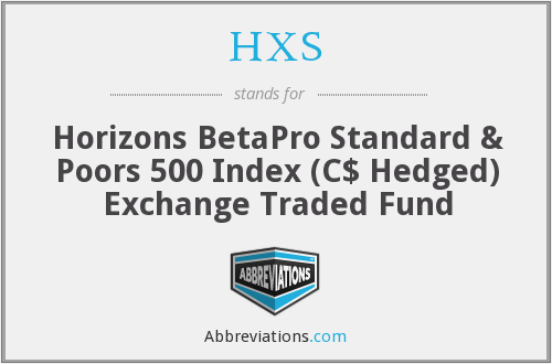 HXS - Horizons BetaPro Standard & Poors 500 Index (C$ Hedged) Exchange Traded Fund