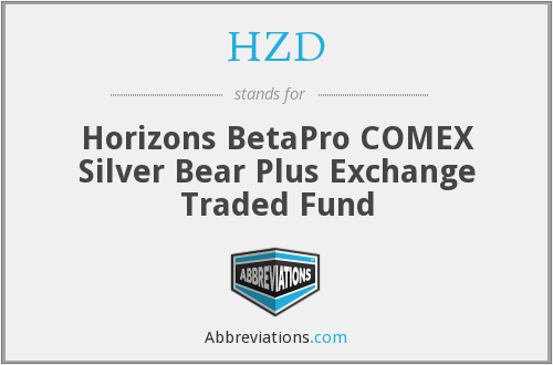 HZD - Horizons BetaPro COMEX Silver Bear Plus Exchange Traded Fund