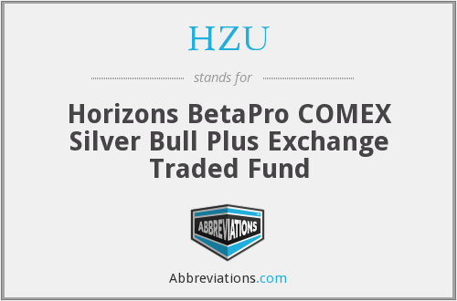 HZU - Horizons BetaPro COMEX Silver Bull Plus Exchange Traded Fund