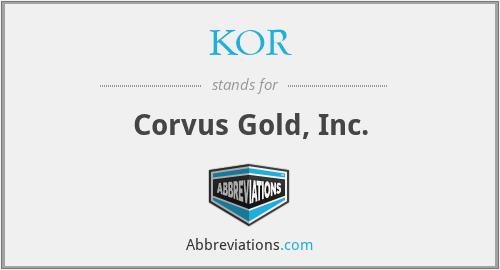 KOR - Corvus Gold, Inc.