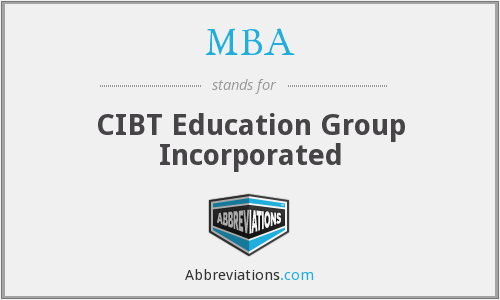 MBA - CIBT Education Group Incorporated