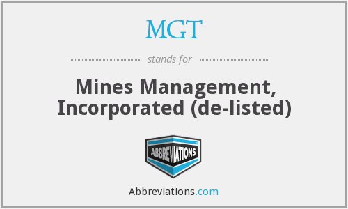MGT - Mines Management, Incorporated  (de-listed)