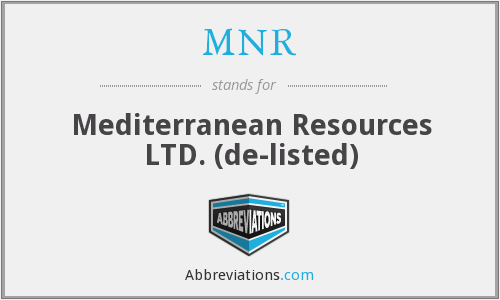 MNR - Mediterranean Resources LTD.  (de-listed)