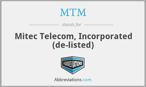 MTM - Mitec Telecom, Incorporated  (de-listed)