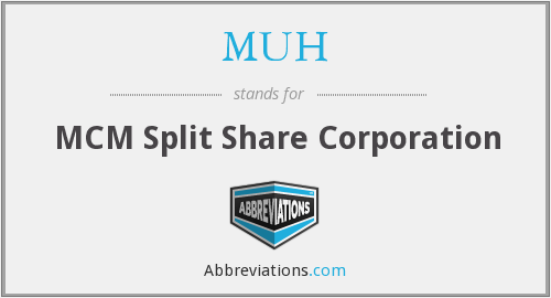 MUH - MCM Split Share Corporation