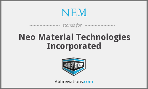 NEM - Neo Material Technologies Incorporated