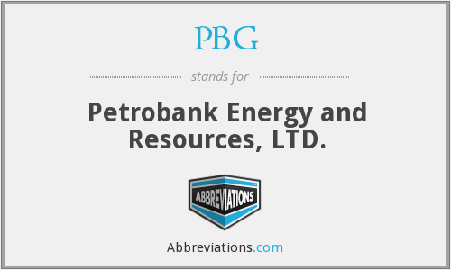 PBG - Petrobank Energy and Resources, LTD.