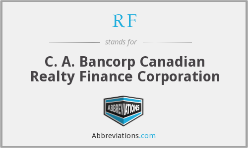 RF - C. A. Bancorp Canadian Realty Finance Corporation