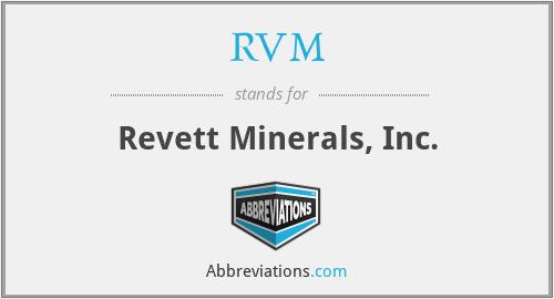 RVM - Revett Minerals, Inc.