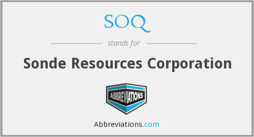 SOQ - Sonde Resources Corporation