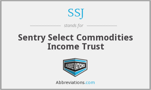 SSJ - Sentry Select Commodities Income Trust