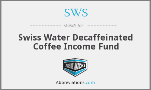 SWS - Swiss Water Decaffeinated Coffee Income Fund
