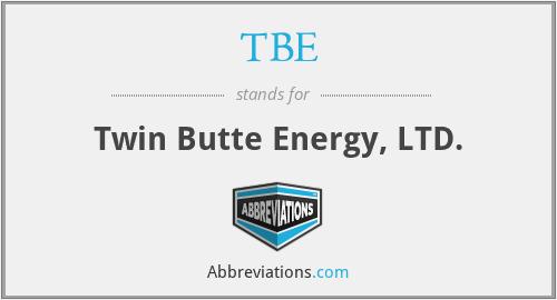 TBE - Twin Butte Energy, LTD.