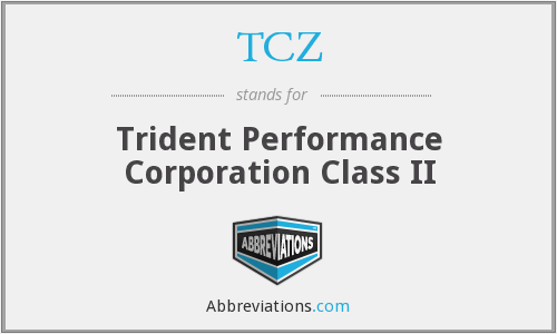 TCZ - Trident Performance Corporation Class II