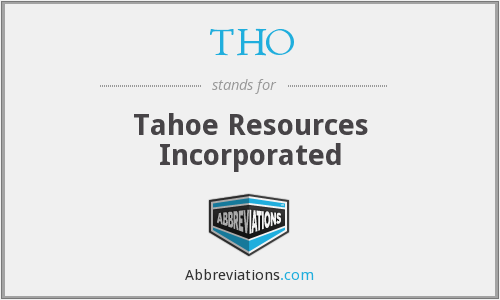 THO - Tahoe Resources Incorporated