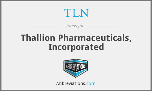TLN - Thallion Pharmaceuticals, Incorporated