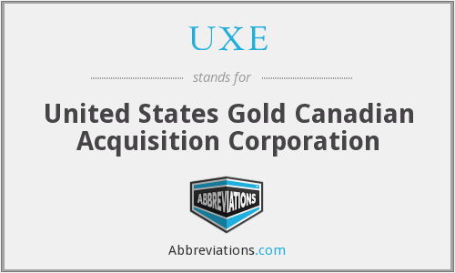 UXE - United States Gold Canadian Acquisition Corporation