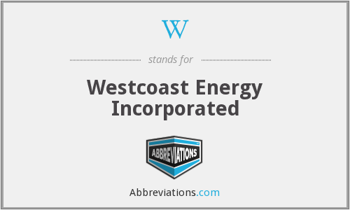 W - Westcoast Energy Incorporated