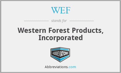 WEF - Western Forest Products, Incorporated