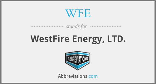 WFE - WestFire Energy, LTD.