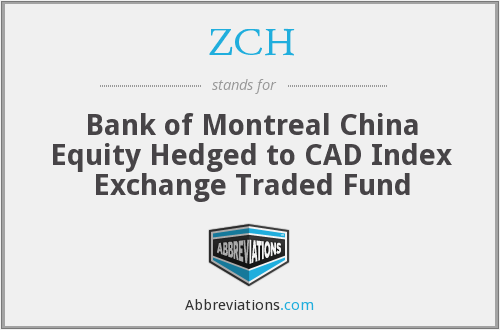 ZCH - Bank of Montreal China Equity Hedged to CAD Index Exchange Traded Fund