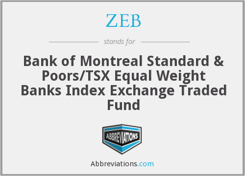 ZEB - Bank of Montreal Standard & Poors/TSX Equal Weight Banks Index Exchange Traded Fund
