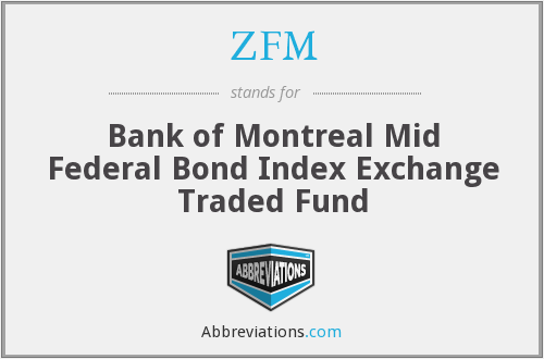 ZFM - Bank of Montreal Mid Federal Bond Index Exchange Traded Fund