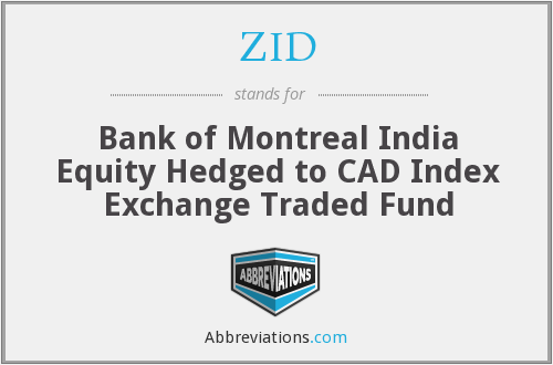 ZID - Bank of Montreal India Equity Hedged to CAD Index Exchange Traded Fund