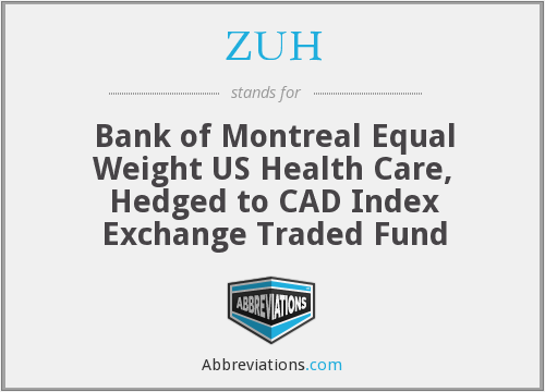 ZUH - Bank of Montreal Equal Weight US Health Care, Hedged to CAD Index Exchange Traded Fund