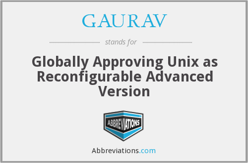 GAURAV - Globally Approving Unix as Reconfigurable Advanced Version