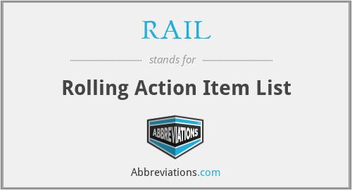 RAIL - Rolling Action Item List