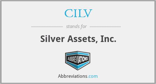 CILV - Silver Assets, Inc.